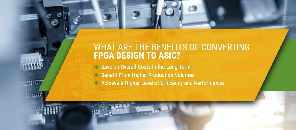 benefits of converting and fpga design to asic